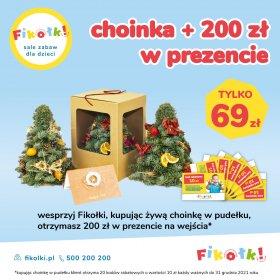 Fikołki promocja - Wesprzyj Fikołki, kupując żywą choinkę w pudełku, otrzymasz 200 zł w prezencie na wejścia
